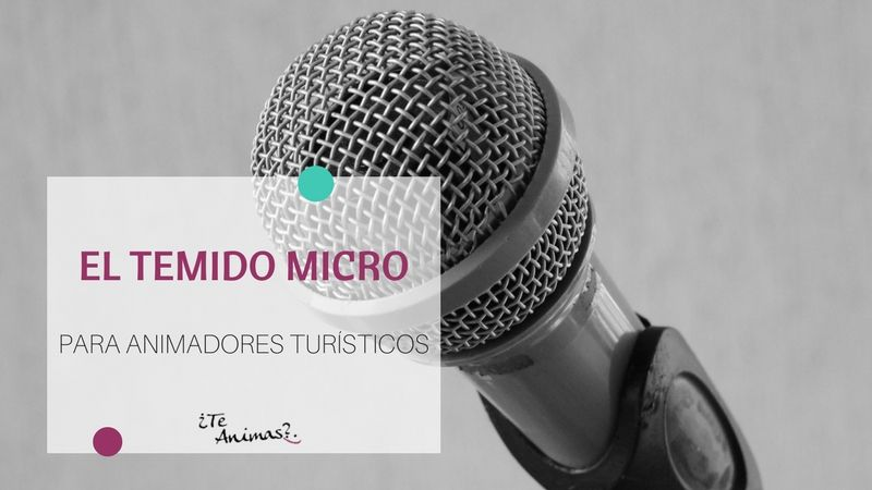 El micrófono: herramienta para la animación turística (Parte I)